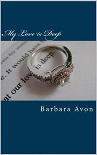 My Love is Deep (A Peter Travis Love Story Book 1)