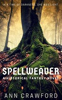 Spellweaver: A Historical Fantasy Novel