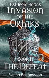 Invasion of the Ortaks: Book 2 The Defeat - Published on Jul, 2019