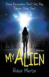 My Alien (The Alien Chronicles Book 1)