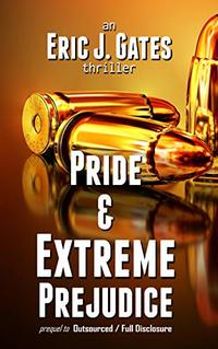 Pride & Extreme Prejudice: prequel to Outsourced / Full Disclosure