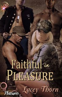 Faithful In Pleasure: (Pleasures Series, Book Eight) by Lacey Thorn