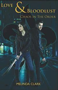 Love and Bloodlust: Chaos in The Order