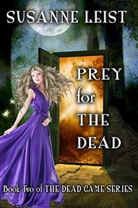 Prey for The Dead: Book Two of The Dead Game Series - Published on Feb, 2019