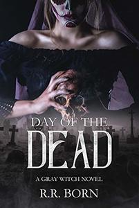 Day of the Dead: A Gray Witch Novel (The Gray Witch Series Book 2) - Published on Oct, 2019