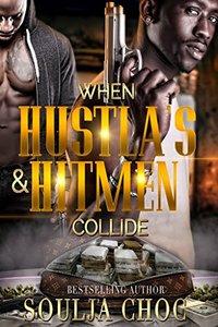 When Hustla's & Hitmen Collide