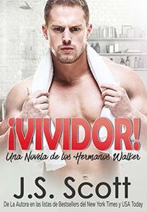 ¡VIVIDOR! : Una Novela De Los Hermanos Walker (Spanish Edition)