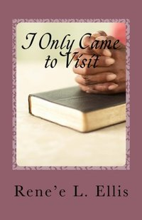 I Only Came to Visit (Personal Sentiments) (Volume 2)