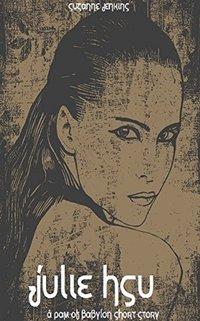 Julie Hsu: Short Story Prequel to Pam of Babylon Book #10