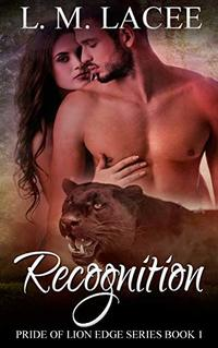 Recognition: (Pride of Lion Edge Book 1) - Published on Feb, 2019