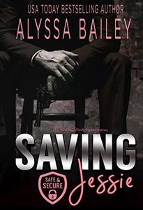Saving Jessie (Safe and Secure Book 2) - Published on Jan, 2020