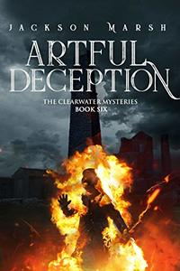 Artful Deception (The Clearwater Mysteries Book 6)