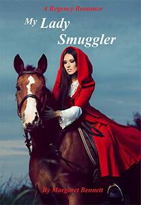 My Lady Smuggler (A Historical Regency Romance)