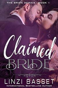 Claimed Bride (The Bride Series Book 1) - Published on Jul, 2018