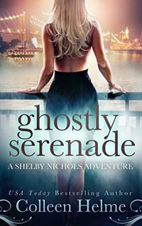 Ghostly Serenade: A Shelby Nichols Mystery Adventure (Shelby Nichols Adventure Book 13) - Published on Feb, 2020