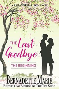 The Last Goodbye: The Beginning - Published on Mar, 2019