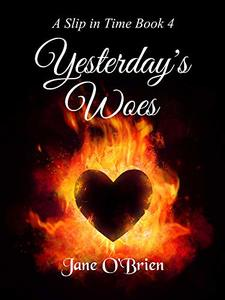 Yesterday's Woes (A Slip in Time Book 4) - Published on Apr, 2020