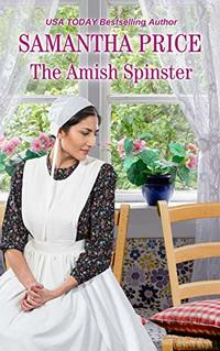 The Amish Spinster: Amish Romance (Amish Misfits Book 2) - Published on Apr, 2017