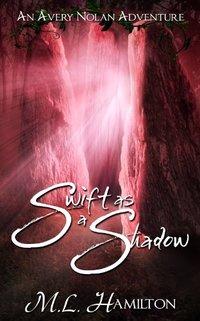 Swift As A Shadow (An Avery Nolan Adventure Book 1)