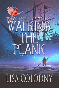 Walking the Plank (A Place Where Magic Lives Book 2)