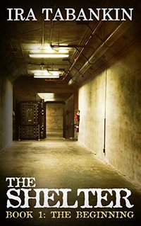 The Shelter: Book 1, The Beginning