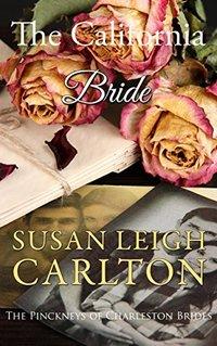 The California Bride: A Sweet Western Historical Romance (The Pinckney's of Charleston Book 1)