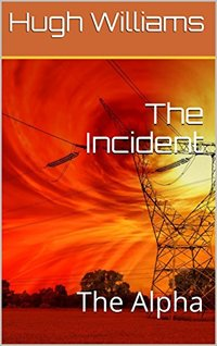 The Incident: The Alpha