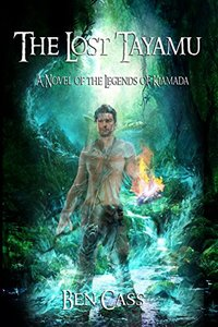 The Lost Tayamu (The Legends of Kiamada Book 1) - Published on Jul, 2018