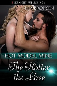 The Hotter the Love (Hot Model Mine Book 3)