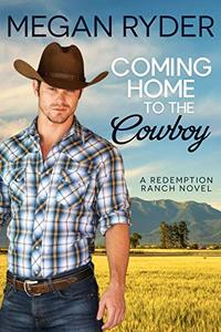 Coming Home to the Cowboy (Redemption Ranch Book 2) - Published on Sep, 2019