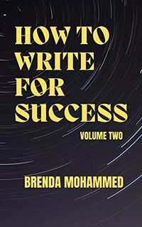 How to Write for Success: Volume Two