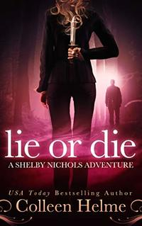 Lie or Die: A Shelby Nichols Mystery Adventure (Shelby Nichols Adventure Book 3) - Published on Jul, 2012