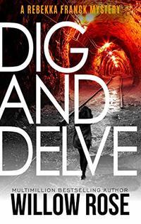 Eleven, Twelve... Dig and Delve: A heart-stopping mystery-thriller (Rebekka Franck Book 6)