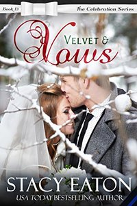 Velvet & Vows: The Celebration Series, Book 13 - Published on Dec, 2017