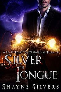 Silver Tongue: A Novel in The Nate Temple Supernatural Thriller Series (The Temple Chronicles Book 4)