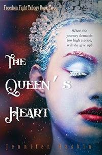 The Queen's Heart  (Freedom Fight Trilogy Book 2)