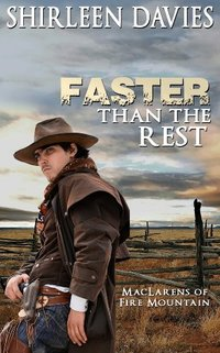 Faster Than The Rest (MacLarens of Fire Mountain Book 2) - Published on Aug, 2013