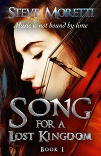 Song for a Lost Kingdom: Book I