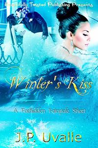 Winter's Kiss (A Forbidden Fairytale Short Book 1)