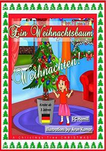 Ein Weihnachtsbaum Weihnachten! New for 2020: A Christmas Tree Christmas! (German Edition)