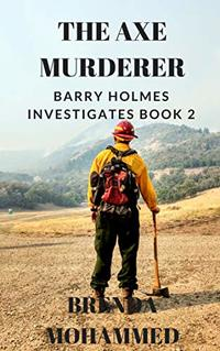 The Axe Murderer: Barry Holmes Investigates Book 2