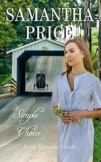 A Simple Choice: Amish Romance (Amish Romance Secrets Book 1)