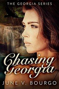 Chasing Georgia (The Georgia Series Book 2) - Published on Dec, 2017