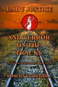 Lady Justice and Terror on the Tracks