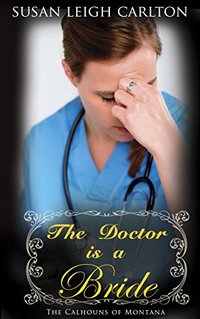 The Doctor is a Bride (The Calhouns of Montana Book 2)