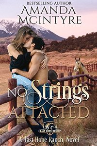 No Strings Attached (Last Hope Ranch Book 1) - Published on Mar, 2016