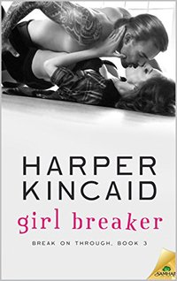 Girl Breaker: A Small-Town, Good Girl Meets Bad Boy Story of Love and Redemption (Break of Through Book 3)