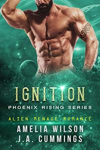 Ignition: Alien Menage Romance (PHOENIX RISING)