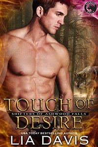Touch of Desire (Shifters of Ashwood Falls Book 7)