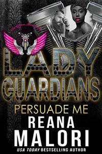 Lady Guardians: Persuade Me - Published on May, 2019